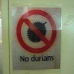 No durians: sign at the airport checked baggage scanning station